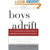 I have four boys and was especially interested in this, so I read it twice.  Dr. Sax is both a PhD psychologist and an MD.  He identifies factors leading to unmotivated boys.  They include developmentally inappropriate curriculum, video games, over-prescription of medications for ADHD, and estrogen-producing chemicals found in plastics.  Among other things, Sax advocates for single-sex education for some boys, and boy-friendly curriculum that includes competition and hands-on learning.