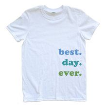 best. day. ever - Blue/Green on White Adult Tshirt  - 0373-64000-WHI