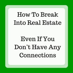 To Break Into Real Estate Without Connections Want to break into real estate? Find out how to get more market transactions headed your wayWant to break into real estate? Find out how to get more market transactions headed your way Real Estate Career, Real Estate Humor, Real Estate Leads, Real Estate Business, Selling Real Estate, Real Estate Tips, Real Estate Broker, Real Estate Sales, Real Estate Companies