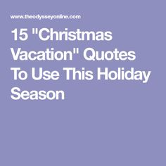 15 'Christmas Vacation' Quotes To Use This Holiday Season Christmas Captions, Vacation Captions, Christmas Vacation Quotes, Safari Birthday Party, Caption Quotes, Picture Captions, Seasons, Holiday, Christmas Slogans
