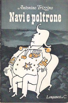 NAVI E POLTRONE di Antonino Trizzino ottobre 1953 Longanesi editore