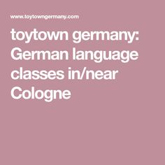 toytown germany: German language classes in/near Cologne