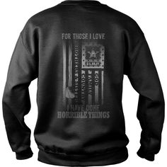 FOR THOSE I LOVE I HAVE DONE HORRIBLE THINGS - ARMY VETERAN | Best T-Shirts USA are very happy to make you beutiful - Shirts as unique as you are.