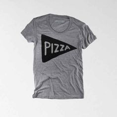 To add to your basics collection. Actually, just make all your basics this shirt. | 16 Stylish Products For Pizza Lovers