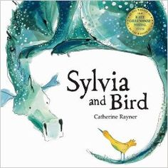 Sylvia & the Bird, Catherine Rayner