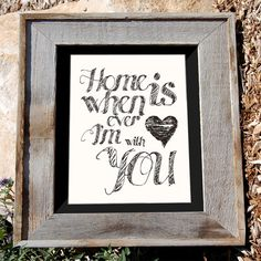 Home is Whenever I'm with You 8x10 typography print with Heart $16 via n2design on Etsy! #n2design