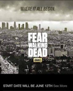 'Fear The Walking Dead' begins June 12th! (Looks like Kirkman changed the premier to August)