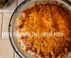 ~Tater Tot Crust Chili Cheese Pizza!