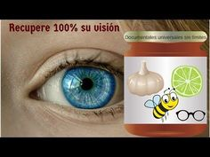 Recupere Su Vision en un 100% Con este Sencillo Remedio Natural - YouTube
