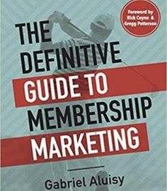 The Definitive Guide To Membership Marketing PDF