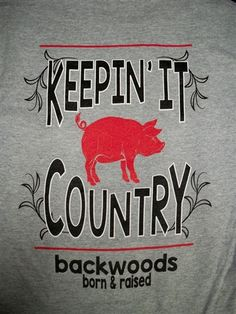 Backwoods Born & Raised Keeping it Country Pig Unisex Bright T Shirt Available in sizes Adult S-2X Picture is of the back of the shirt, Front of the shirt has backwoods logo