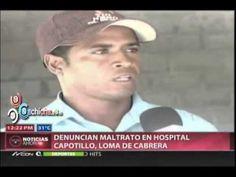 Denuncian maltrato en Hospital Capotillo Loma de Cabrera #Video - Cachicha.com