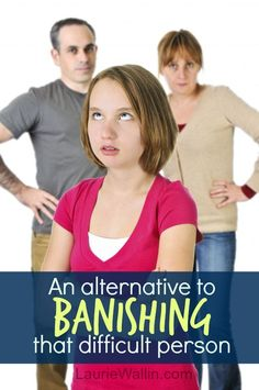 "Some relationships push us to the brink of all our coping and relational skills. They make us want to pull out our hair, swear like a sailor, run away, or eat a lot of chocolate cake.  For me, it's the relationship with my middle schooler. . . But here's ""An Alternative To Banishing That Difficult Person"" - http://lauriewallin.com/wordpress/handling-difficult-people-raising-tweens/"
