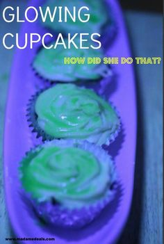Glow in the Dark Cupcakes http://madamedeals.com/make-glowing-cupcakes/ #recipes #cupcakes #inspireothers