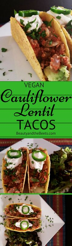 Vegan Cauliflower Lentil Tacos Beauty and the Beets #meatlessmonday