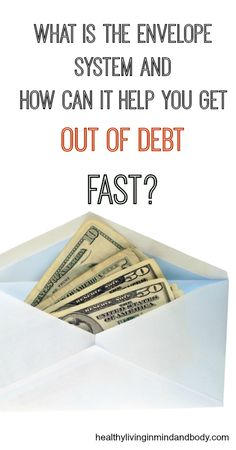 What is the Envelope System and How Can it Help You Get Out of Debt FAST?