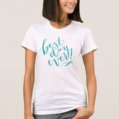 BEST DAY EVER | teal T-Shirt