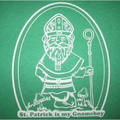 Men's St. Patrick Is My Gnomeboy funny st. patrick's day green irish t shirt  #betterthanreallifetees Better Than Real Life Tees
