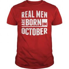 Cool Real Men Are Born In October T shirts