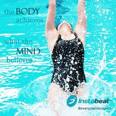 The body achieves what the mind believes... #swimming #quote #everyswimcounts