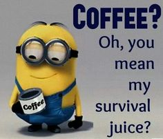 I hate minions! But it's a good quote #coffeequotes