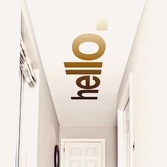 Hello Hallway Ceiling Sticker Leave a message in Ceiling Design Hallway Ceiling, Ceiling Art, Ceiling Design, Wall Design, House Ceiling, Entryway Wall, Hallways, Wayfinding Signage, Signage Design