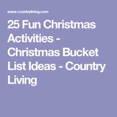 25 Fun Christmas Activities - Christmas Bucket List Ideas - Country Living