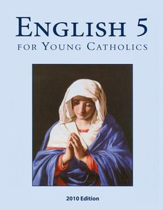 Seton English series for grades Great format, GORGEOUS pictures, thorough yet gentle. Lots of optional exercises for remedial work. Mother Mary Images, Images Of Mary, Seventh Grade, Fifth Grade, Intransitive Verb, English Grammar Book, Kids House, My Children, Madonna