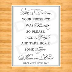Wedding Sign Favor Sign Wedding Favor by DigitalBunnysDesigns from DigitalBunnysDesigns on Etsy. Wedding Quotes, Diy Wedding, Wedding Ideas, Wedding Candy, Wedding Stuff, Wedding Inspiration, Wedding Attire, Wedding Things, Wedding Pictures