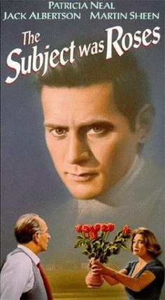 The Subject Was Roses (1968) Poster--A young man ( Martin sheen)  returning  from World War11 finds himself caught up in his parents turbulent relationship. Old Movies, Great Movies, It Movie Cast, It Cast, Patricia Neal, Martin Sheen, Silent Film Stars, Golden Age Of Hollywood, Vintage Hollywood