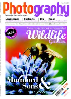 Photography Monthly July issue. Top stories: How to create a wildlife garden and an interview with Ted Dwane from Mumford and Sons.