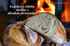 Kváskový chleba tartine s dlouhou fermentací Bread Recipes, Tart, Food, Loaf Recipes, Cake, Meal, Pie, Essen, Hoods
