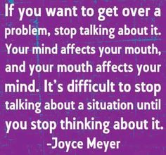 Stop talking...definitely my biggest problem