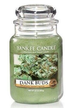 Yankee Candle Dank Buds I must find this candle!