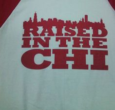 Raised in the CHI