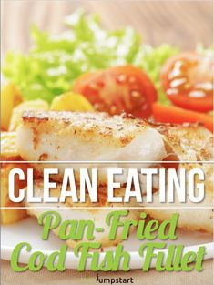 Cod Fish Recipes: How to cook pan fried cod the healthy way Clean Eating Cod Fish Recipe: A Healthy, Less Expensive Seafood Dish Fried Cod Recipes, Cod Fish Recipes, White Fish Recipes, Seafood Recipes, Seafood Meals, Tilapia Recipes, Cod Fillet Recipes, Orange Recipes, Clean Eating Tilapia
