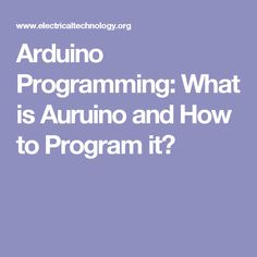 Arduino Programming: What is Auruino and How to Program it?