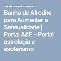 Banho de Afrodite para Aumentar a Sensualidade | Portal A&E – Portal astrologia e esoterismo