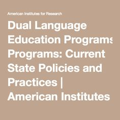 Dual Language Education Programs: Current State Policies and Practices | American Institutes for Research