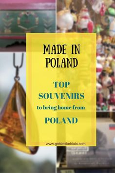 Made in Poland! Best souvenirs from your trip to Poland.