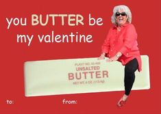 For the butter lover in me! 39 Absolutely Perfect Comic Sans Valentine's Day Cards- so inappropriate but some are just too funny My Funny Valentine, Valentines Day Cards Tumblr, Valentine Cards, Nerdy Valentines, Saint Valentine, Valentine Stuff, Valentine Ideas, Comic Sans, Funny Cards