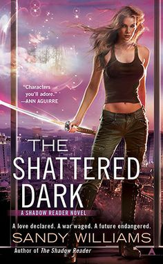 The Shattered Dark (Shadow Reader #2) by Sandy Williams.