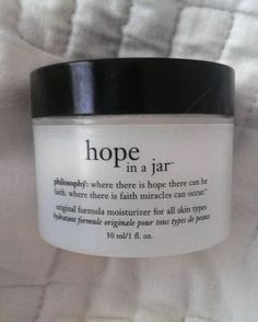 My favorite face lotion Philosophy Hope in a Jar