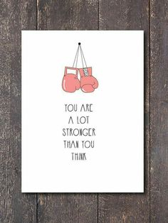 You are a lot stronger than you think.