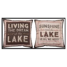 """Side+One: +Living+the+Dream+at+the+Lake Side+Two:+Sunshine+and+the+Lake+is+all+we+need 16""""+square linen+and+cotton"""