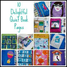 10 Delightful Quiet Book Pages.  View early education resources at www.thefamilyconservancy.org  ~Shari at TFC