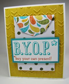 Here are a couple more cards made withthe BYOP stamp set that I used on yesterday's card. I added a Gift card envelope die cut to the...
