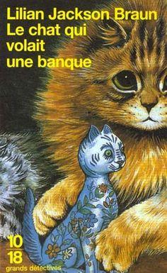 """""""Le chat qui volait une banque"""" - Ed. 10/18 [Couverture illustrée par un dessin de Louis Wain]"""