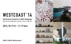 WESTCOAST'14 「カリフォルニアのセラミックとウォール・ハンギング」展 | Shop News | IDÉE|イデー