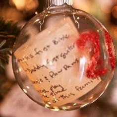Use clear ornament bulbs (Hobby Lobby, Michaels) and your child's hand written wish list to create a unique Christmas keepsake.